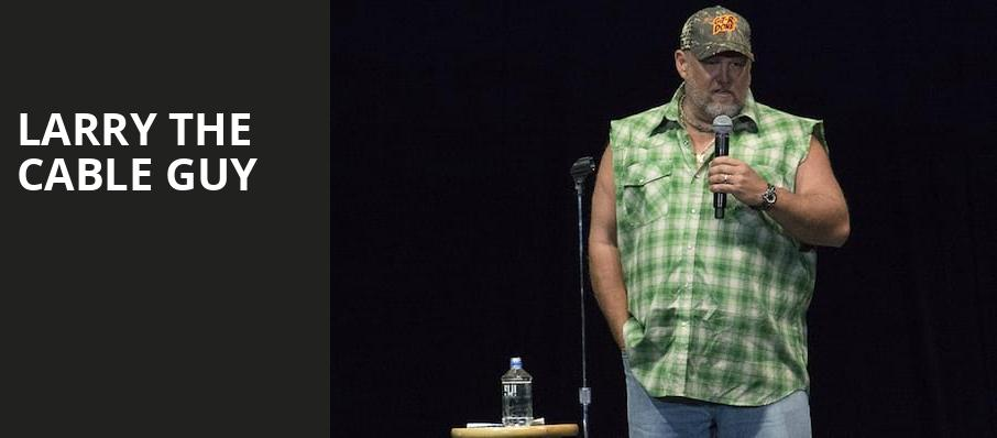 Larry The Cable Guy, Webster Bank Arena, New Haven