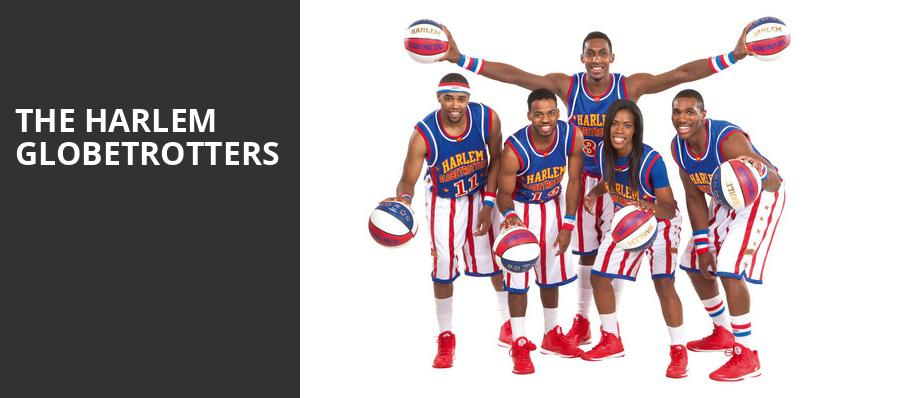 The Harlem Globetrotters, Webster Bank Arena, New Haven