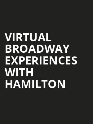 Virtual Broadway Experiences with HAMILTON, Virtual Experiences for New Haven, New Haven