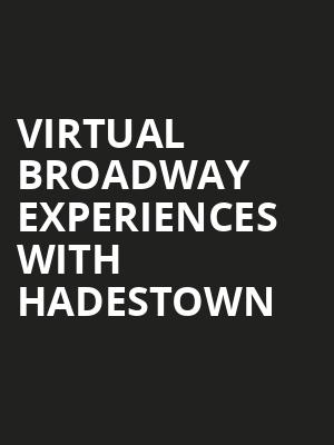 Virtual Broadway Experiences with HADESTOWN, Virtual Experiences for New Haven, New Haven