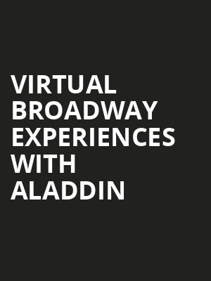 Virtual Broadway Experiences with ALADDIN, Virtual Experiences for New Haven, New Haven